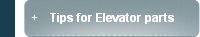 Tips for Elevator parts